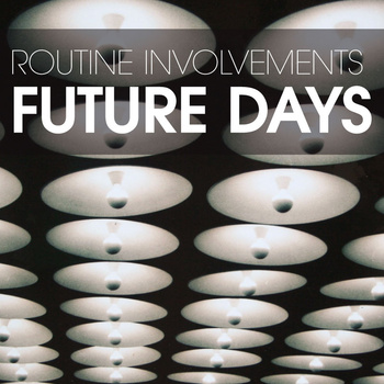 "Routine Involvements, ""Future Days"""